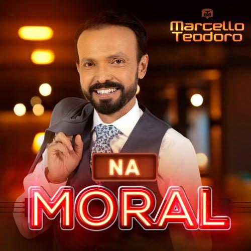Na Moral de Marcello Teodoro