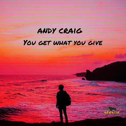 You Get What You Give by Andy Craig