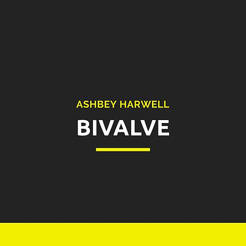 Bivalve by Ashbey Harwell