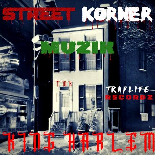 Street Korner Muzik by King Harlem