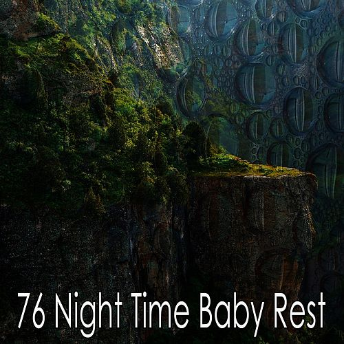 76 Night Time Baby Rest by Deep Sleep Music Academy