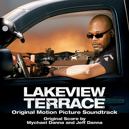 Lakeview Terrace (Original Motion Picture Soundtrack) de Mychael Danna