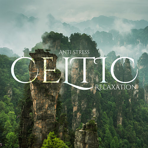 Celtic Relaxation Anti Stress – Relax Zone, Zen, Total Relaxation, Therapy Music, Relaxing Music to Calm Down by Relaxing Music Therapy