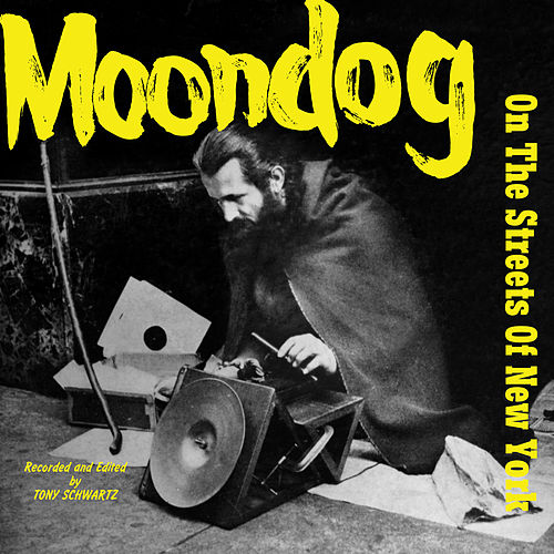 On The Streets of New York by Moondog