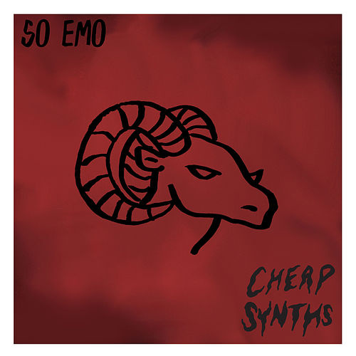 So Emo by Cheap Synths