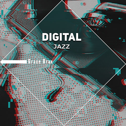 Digital Jazz de Grace Brax