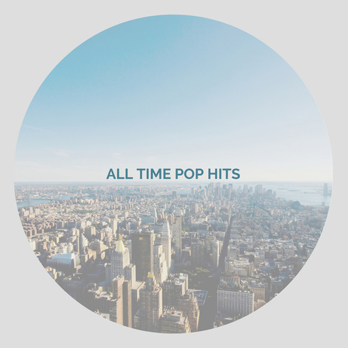 All Time Pop Hits by Various Artists
