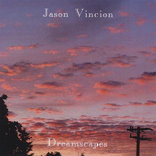 Dreamscapes by Jason Vincion