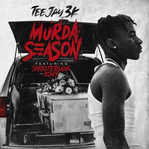 Murda Season (feat. ShooterGang Kony) von Teejay3k