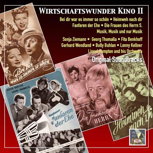 Wirtschaftwunder Kino 2: Bei dir war es immer so schön - Fanfaren der Ehe - Die Frauen des Herrn S. - Musik, Musik und nur Musik (Original Soundtracks) by various