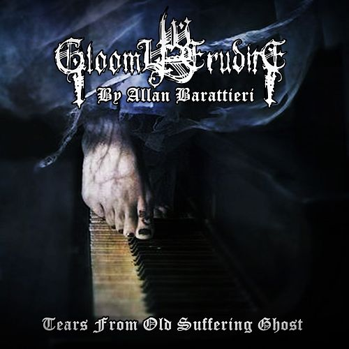 Tears from Old Suffering Ghost by Gloomy Erudite
