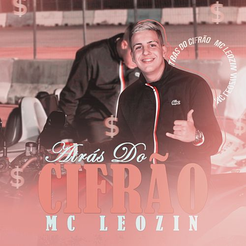 Atrás do Cifrão de Mc Leozin