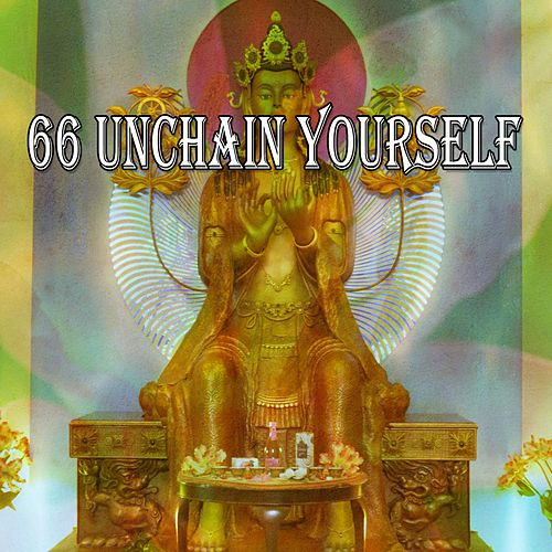 66 Unchain Yourself von Lullabies for Deep Meditation