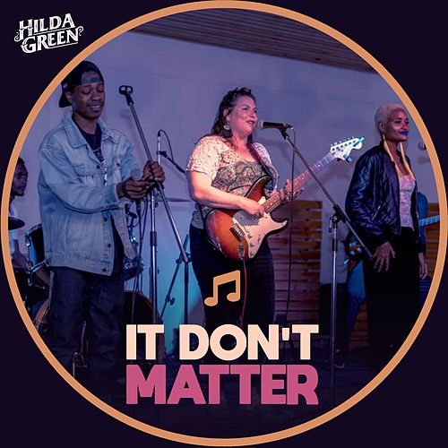 It Don't Matter by Hilda Green