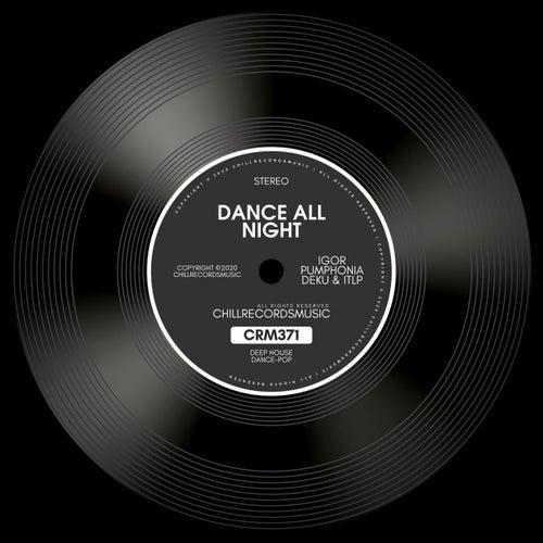 Dance All Night de Igor Pumphonia
