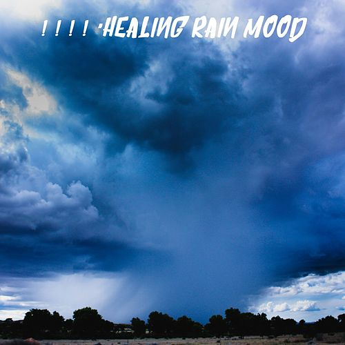 ! ! ! ! 'Healing Rain Mood by Nature Sounds (1)
