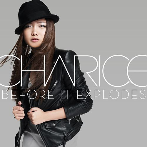 Before It Explodes von Charice