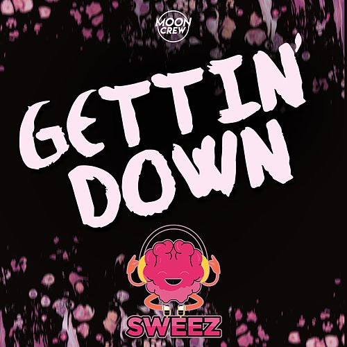 Gettin' Down by Sweez