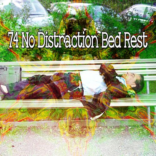74 No Distraction Bed Rest von Best Relaxing SPA Music