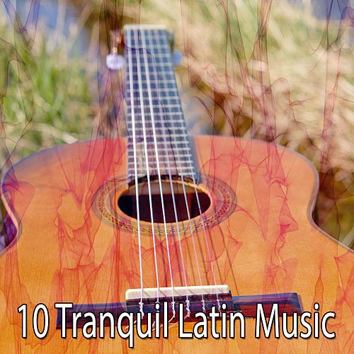 10 Tranquil Latin Music by Instrumental