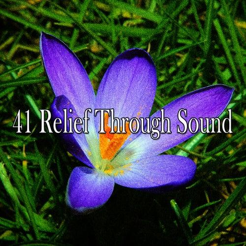41 Relief Through Sound von Massage Therapy Music