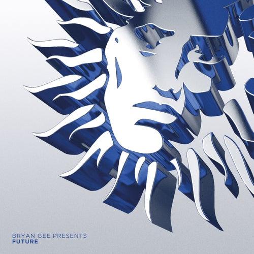 Bryan Gee Presents: Future von Bryan Gee