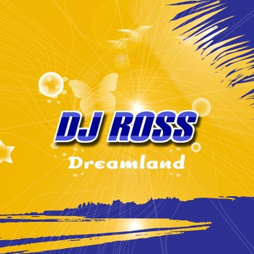 Dreamland de DJ Ross