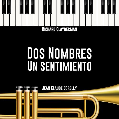 Dos Nombres un Sentimiento de Jean Claude Borelly Richard Clayderman