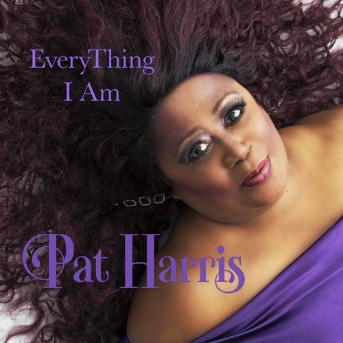 Everything I Am von Pat Harris