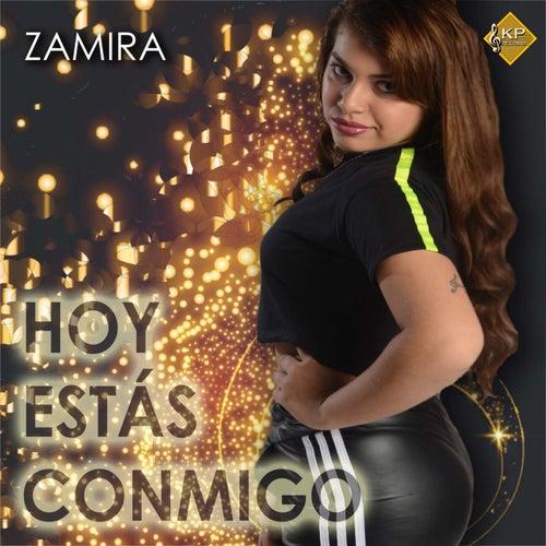 Hoy Estas Conmigo de Zamira