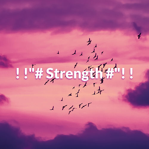 ! !'# Strength #'! ! by Nature Sounds (1)