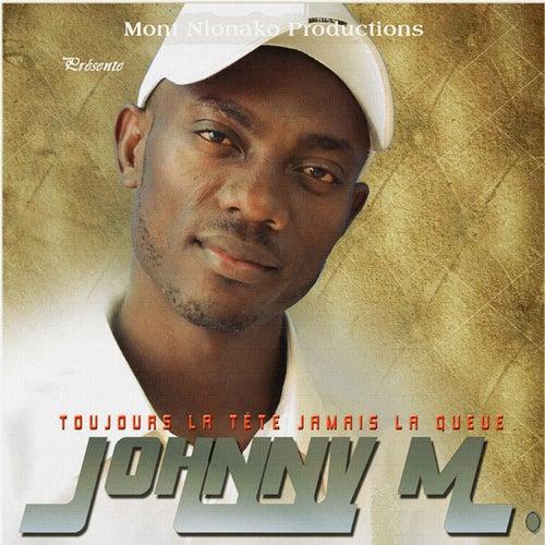 Toujours la tête jamais la queue by Johnny M.