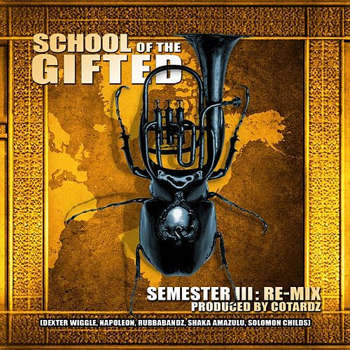 Semester III : Remix by School of the Gifted