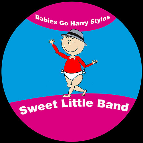 Babies Go Harry Styles by Sweet Little Band