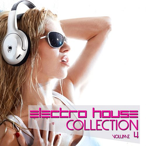Electro House Collection, Vol. 4 von Various Artists