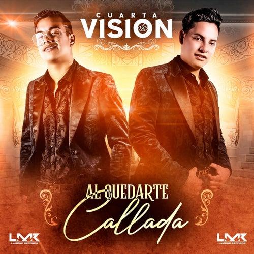 Al Quedarte Callada by Cuarta Vision
