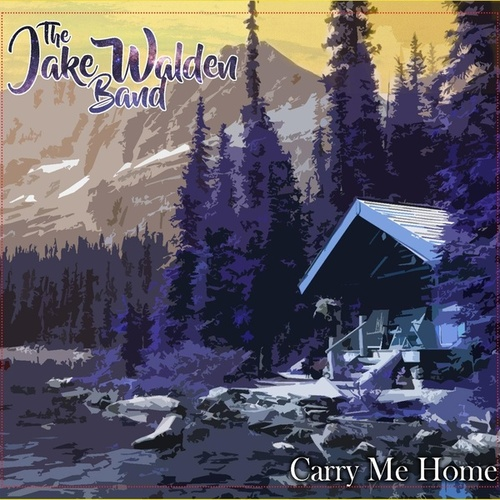 Carry Me Home fra The Jake Walden Band