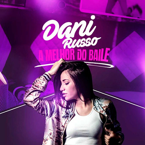 A Melhor do Baile by Dani Russo