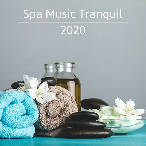 Spa Music Tranquil 2020 by S.P.A