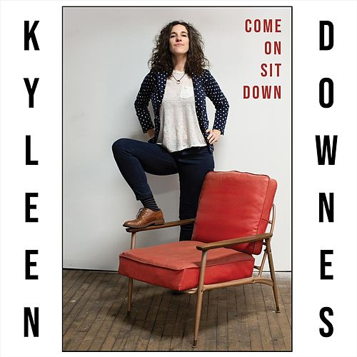 Come on Sit Down by Kyleen Downes