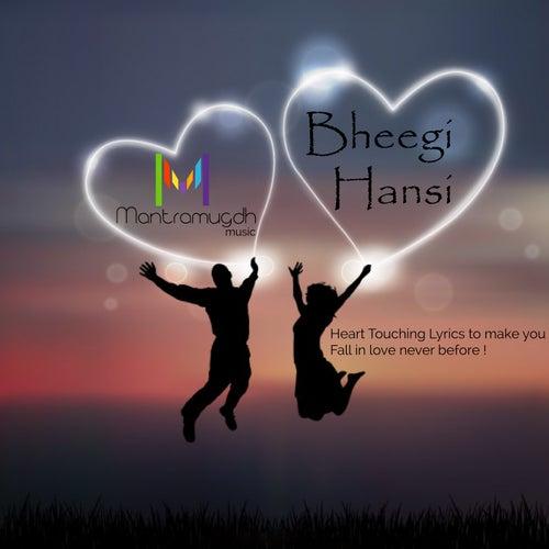 Bheegi Hansi by Rahul Jain