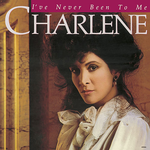 I've Never Been To Me by Charlene