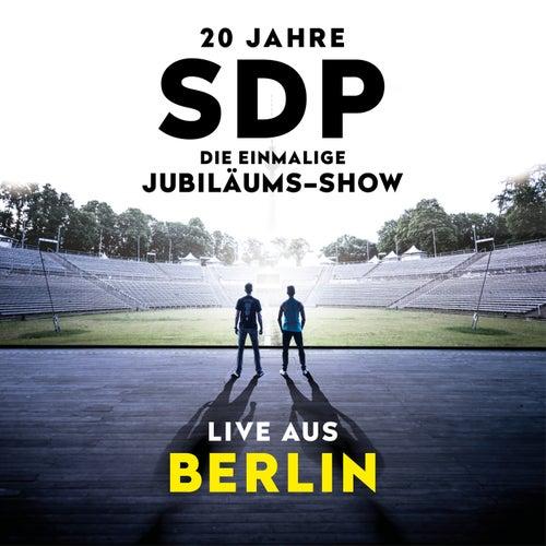 20 Jahre SDP - Die einmalige Jubiläums-Show (Live aus Berlin) von SDP