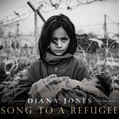 Song to a Refugee de Diana Jones