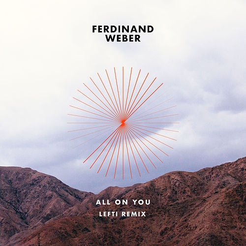 All on You (LEFTI Remix Club Edit) de Ferdinand Weber