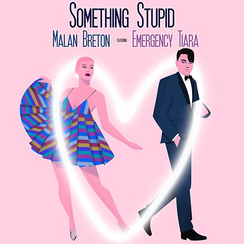 Something Stupid by Malan Breton