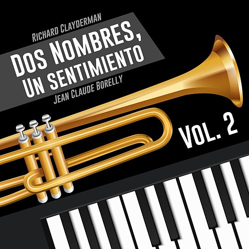 Dos Nombres, un Sentimiento, Vol. 2 de Jean Claude Borelly Richard Clayderman