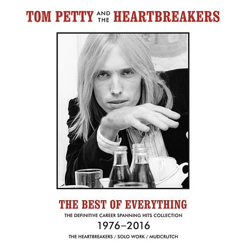 The Best Of Everything - The Definitive Career Spanning Hits Collection 1976-2016 by Tom Petty