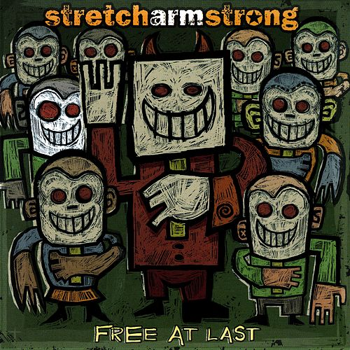 Free at Last by Stretch Arm Strong