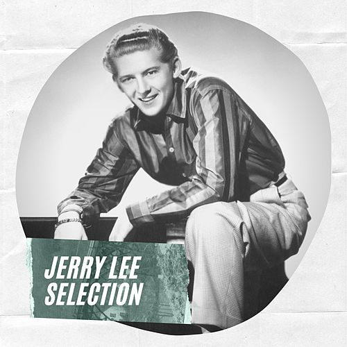 Jerry Lee Selection de Jerry Lee Lewis
